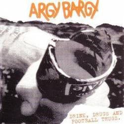 Argy Bargy ‎- Drink, Drugs And Football Thugs. LP