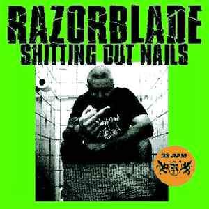 Razorblade ‎- Shitting Out Nails 7""