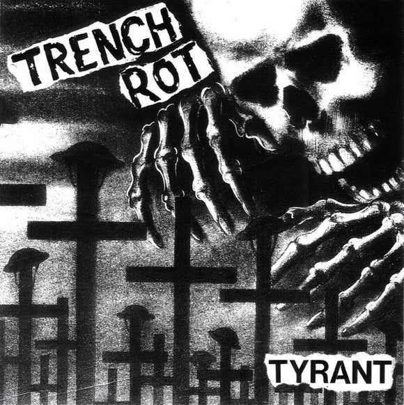Trench Rot - Tyrant 7