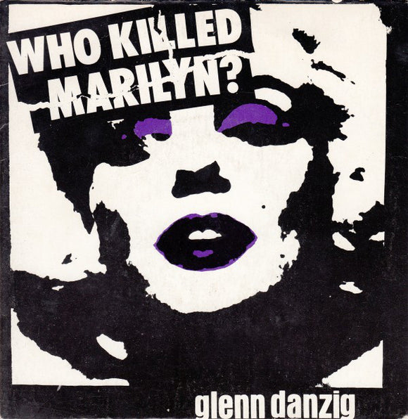 Glenn Danzig - Who Killed Marilyn? 7