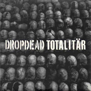 Drop Dead/Totalitar - Split 7