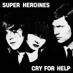 Super Heroines - Cry For Help LP
