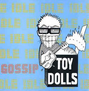 Toy Dolls - Idle Gossip 2XLP