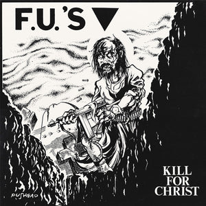 FU's - Kill For Christ LP