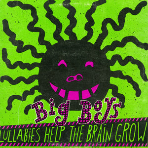 Big Boys - Lullabies Help The Brain Grow LP
