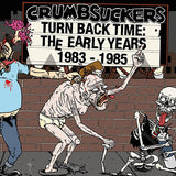 Crumbsuckers ‎- Turn Back Time: The Early Years 1983-1985 2XLP + CD