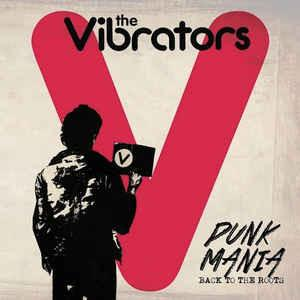 The Vibrators - Punk Mania Back to the Roots LP
