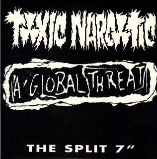 A Global Threat / Toxic Narcotic - Split 7""