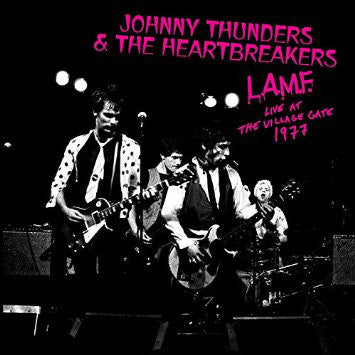 Johnny Thunders & The Heartbreakers - L.A.M.F. Live At The Village Gate 1977 - LP