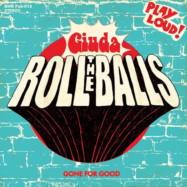 "Giuda - Roll the Balls 7"" (Blue Vinyl) - DeadRockers"