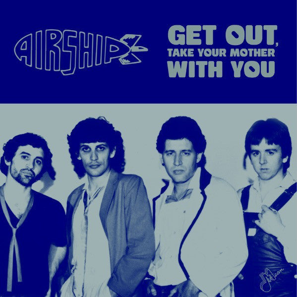 "Airship - Get Out, Take Your Mother with You 7"" - DeadRockers"