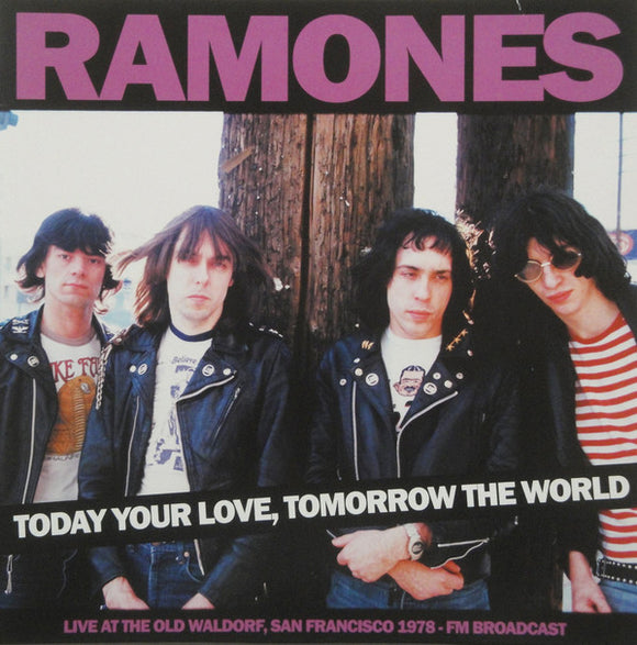 Ramones ‎- Today Your Love, Tomorrow The World - Live At The Old Waldorf, SF 1978 - Fm Broadcast LP