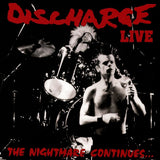Discharge ‎- The Nightmare Continues... Live LP