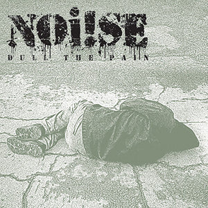 "Noi!se - Dull the Pain 7"" - DeadRockers"