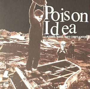 Poison Idea - Latest Will And Testament LP