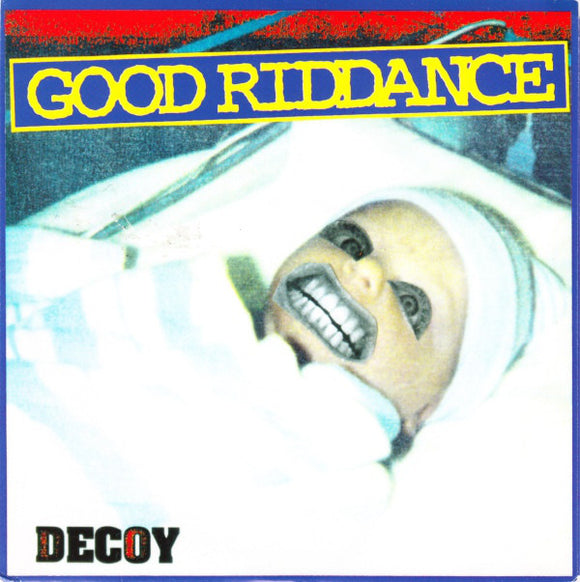 Good Riddance - Decoy 7