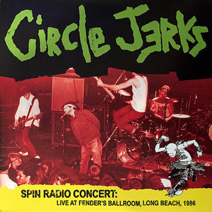 Circle Jerks ‎- Spin Radio Concert: Live Long Beach 1986 2XLP - DeadRockers