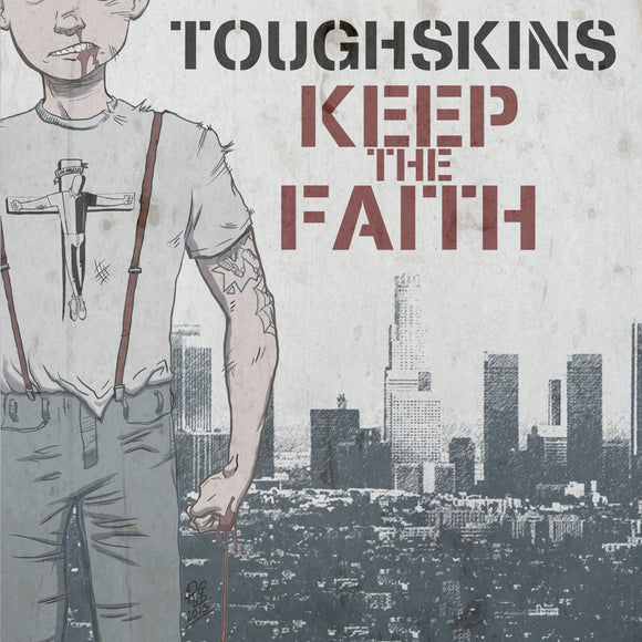 Tough Skins - Keep the Faith 7