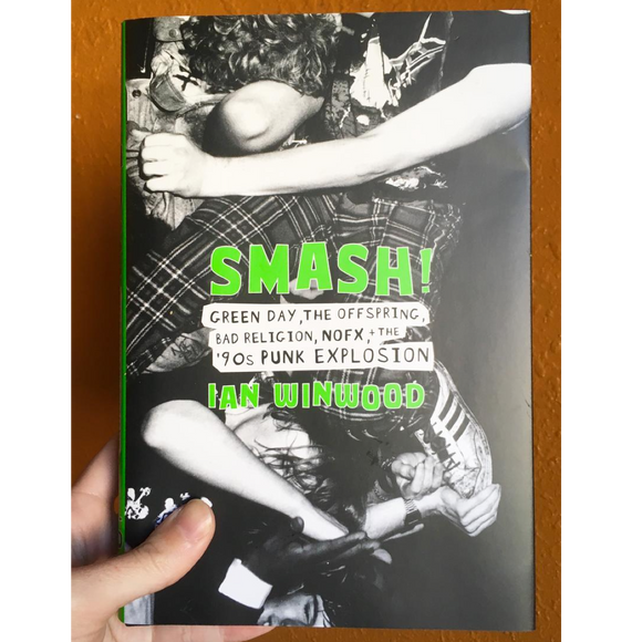 Smash!: Green Day, The Offspring, Bad Religion, NOFX, and the '90s Punk Explosion Book