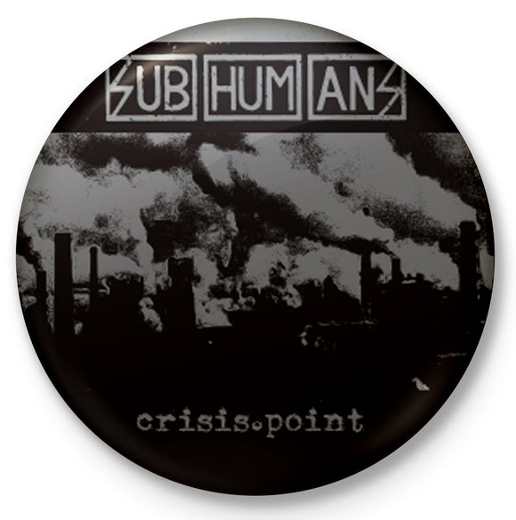 Subhumans Crisis Point Button