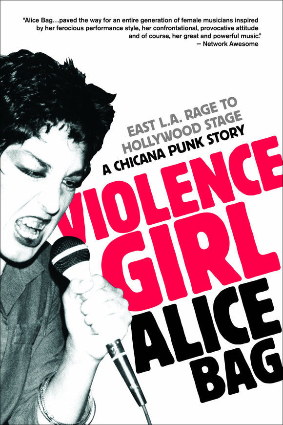 Violence Girl East L.A. Rage to Hollywood Stage, A Chicana Punk Story - DeadRockers