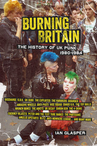 Burning Britain: The History of UK Punk 1980–1984 - DeadRockers