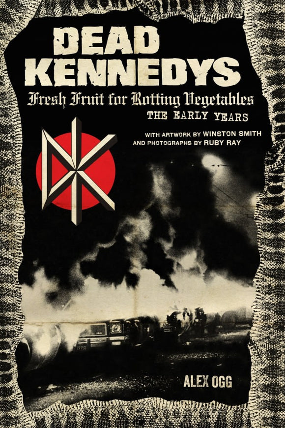 Dead Kennedys: Fresh Fruit for Rotting Vegetables, The Early Years - DeadRockers