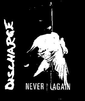 Discharge - Never Again Back Patch - DeadRockers