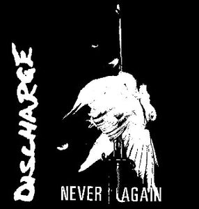 Discharge 'Never Again' Patch - DeadRockers
