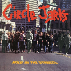 Circle Jerks - Wild In The Streets - LP - Red Vinyl - DeadRockers