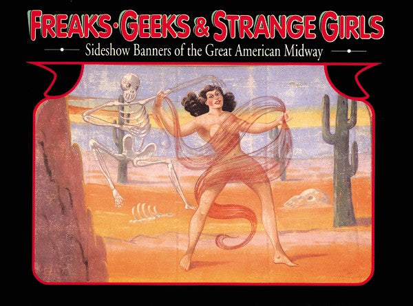 Freaks Geeks & Strange Girsl: Sideshow Banners of the Great American Midway - DeadRockers