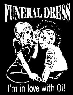 Funeral Dress 'I'm in love with Oi' Patch