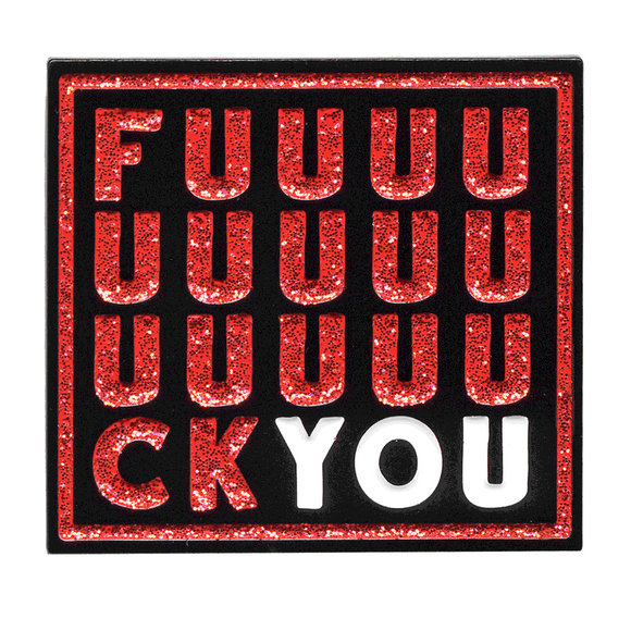 F****ck You XL Glitter Enamel Pin