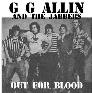 GG Allin And The Jabbers - Out For Blood 7""