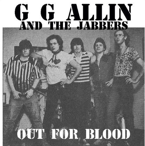 GG Allin And The Jabbers - Out For Blood 7