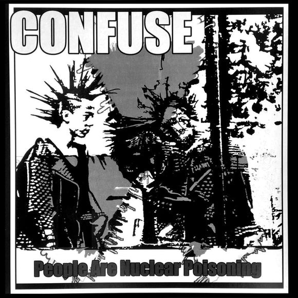 Confuse - People Are Nuclear Poisoning LP