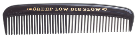 Creep Low Die Slow Comb
