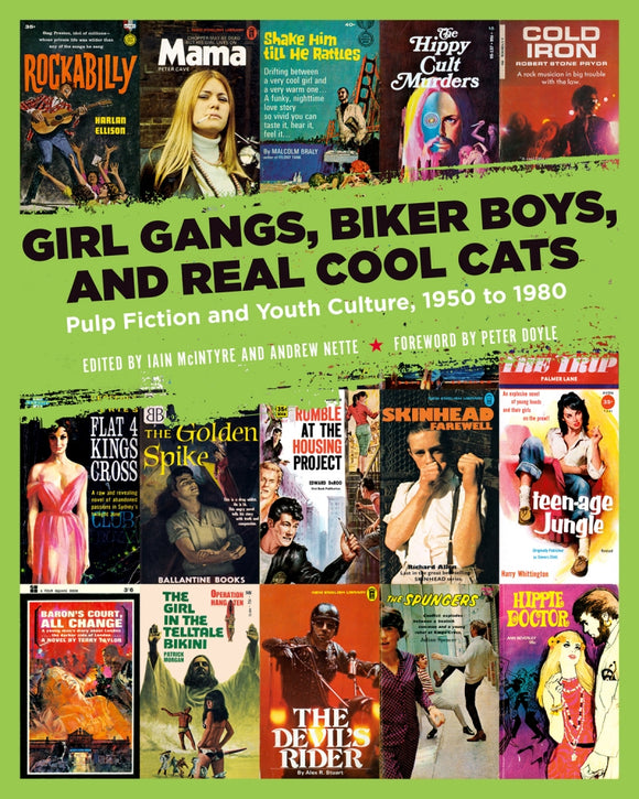 Girl Gangs, Biker Boys, and Real Cool Cats: Pulp Fiction and Youth Culture, 1950 to 1980 Book