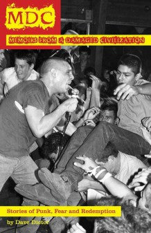 MDC: Memoir From a Damaged Civilization - Stories of Punk, Fear, and Redemption - DeadRockers
