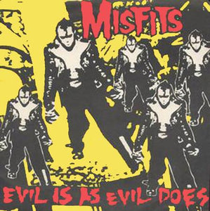Misfits - Evil is as Evil Does 7""