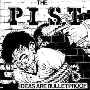 Pist - Ideas Are Bulletproof LP