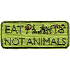 Eat Plants Not Animals Patch