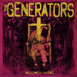 The Generators - Welcome to the End LP - DeadRockers