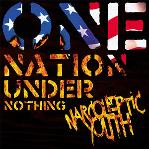 Narcoleptic Youth - One Nation Under Nothing - Orange Vinyl - DeadRockers
