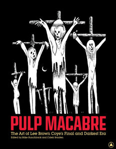 Pulp Macabre: The Art of Lee Brown Coye's Final and Darkest Era - DeadRockers