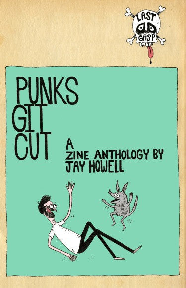 Punks Get Cut: A Zine Anthology By Jay Howell - DeadRockers