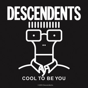 Descendents Cool to Be You Sticker