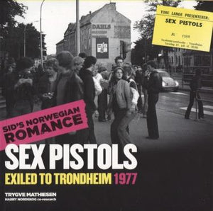 Sex Pistols: Exiled to Tronheim 1977