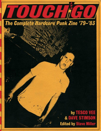 Touch and Go: The Complete Hardcore Punk Zine '79–'83