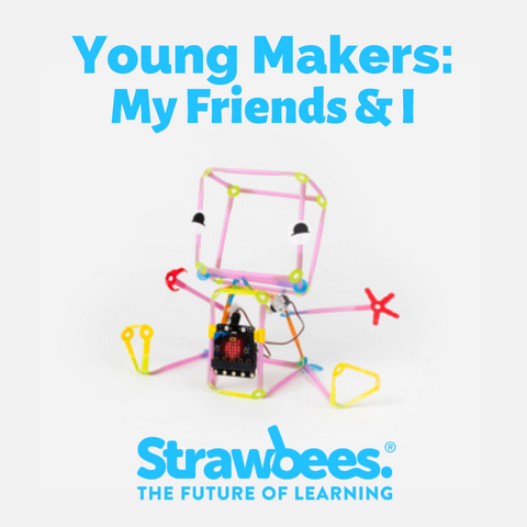 1-Hour Workshop: Young Makers - My Friends & I
